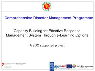 Capacity Building for Effective Response Management System Through e-Learning Options  A SDC supported project