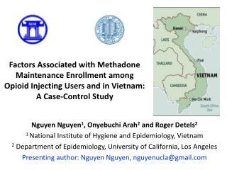 Nguyen Nguyen 1 ,  Onyebuchi Arah 2  and Roger Detels 2