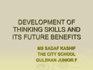 DEVELOPMENT OF THINKING SKILLS AND ITS FUTURE BENEFITS