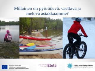 Millainen on pyöräilevä, vaeltava ja melova asiakkaamme?