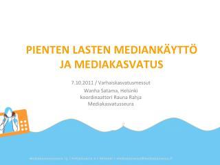 PIENTEN LASTEN MEDIANKÄYTTÖ JA MEDIAKASVATUS