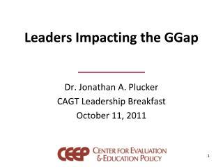 Leaders Impacting the  GGap