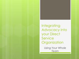 Integrating Advocacy into your Direct Service Organization