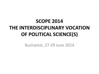 SCOPE 2014 THE INTERDISCIPLINARY VOCATION OF POLITICAL SCIENCE(S)