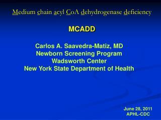 M edium  c hain  a cyl C oA d ehydrogenase d eficiency MCADD