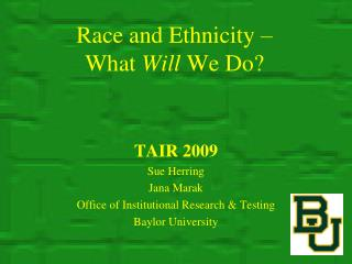 Race and Ethnicity �  What  Will  We Do?