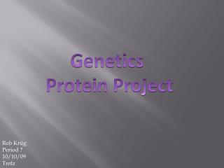 Genetics  Protein Project