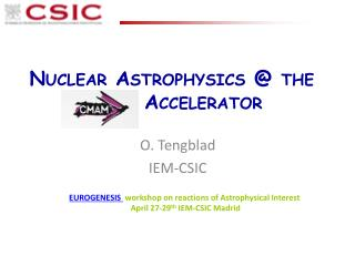 Nuclear Astrophysics @ the      			 Accelerator