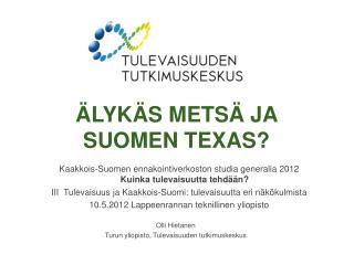 Älykäs metsä ja Suomen Texas?