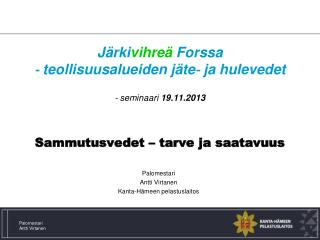 Palomestari Antti Virtanen Kanta-H�meen pelastuslaitos