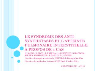 LE SYNDROME DES ANTI-SYNTHETASES ET L'ATTEINTE PULMONAIRE INTERSTITIELLE: A PROPOS DE 4 CAS