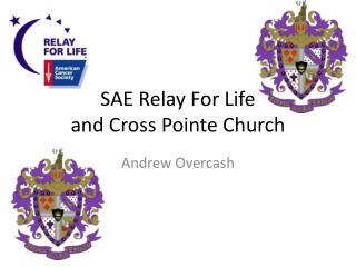 SAE Relay For Life and Cross Pointe Church