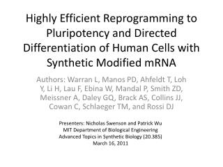 Presenters: Nicholas Swenson and Patrick Wu MIT Department of Biological Engineering