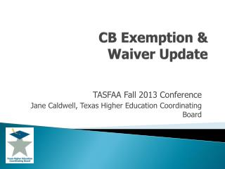 CB Exemption &  Waiver Update