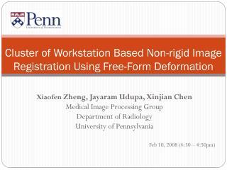 Cluster of Workstation Based Non-rigid Image Registration Using Free-Form Deformation