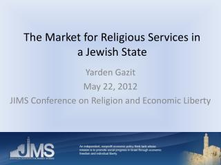 The Market for Religious Services in a Jewish State