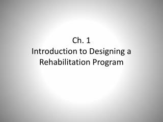 Ch. 1  Introduction to Designing a Rehabilitation Program
