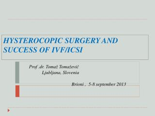 H YSTEROCOPIC SURGERY AND SUCCESS OF IVF/ICSI