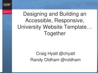 Designing and Building an Accessible, Responsive, University Website Template�  Together