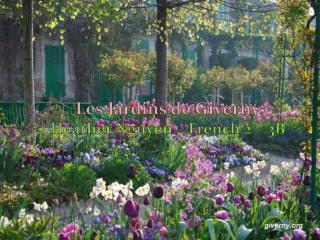 Les  Jardins  de  Giverny Heather Nguyen – French 2 – 3B