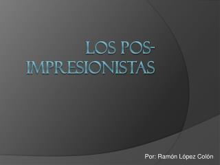 Los Pos-impresionistas