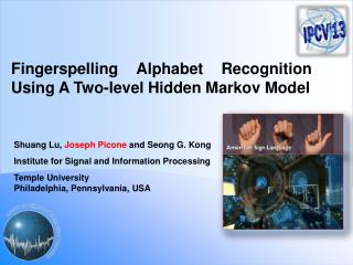 Fingerspelling  Alphabet Recognition Using A Two-level Hidden Markov Model