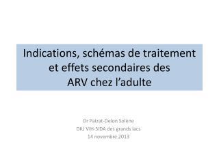 Indications,  schémas de traitement et effets  secondaires des  ARV  chez l'adulte
