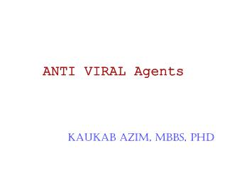 ANTI VIRAL Agents