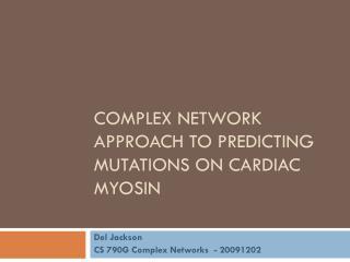 Complex Network Approach to predicting Mutations on Cardiac Myosin