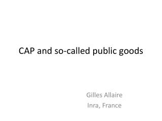 CAP and so-called public goods