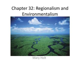 Chapter 32: Regionalism and Environmentalism
