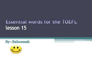 Essential words for the TOEFL lesson 15