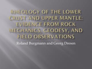 Roland  Burgmann  and Georg  Dresen