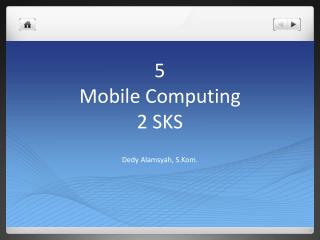 5 Mobile Computing 2 SKS
