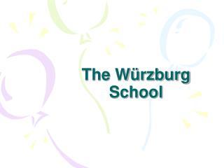 The W rzburg School