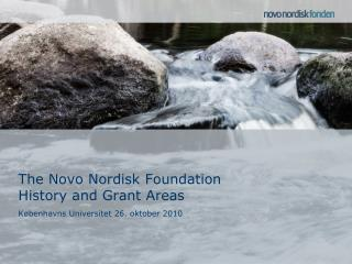 The Novo Nordisk Foundation History and Grant Areas