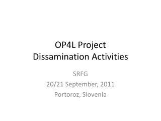 OP4L Project  Dissamination Activities