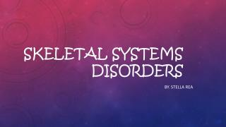 Skeletal Systems Disorders