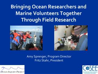 Bringing Ocean Researchers and  Marine Volunteers Together  Through Field Research