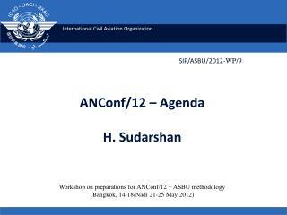 ANConf/12 – Agenda  H. Sudarshan