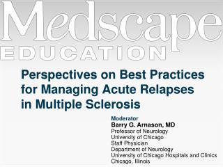 Perspectives on Best Practices for Managing Acute Relapses  in Multiple Sclerosis