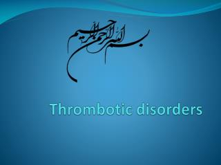Thrombotic disorders