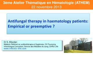 Antifungal therapy  in  haematology  patients: Empirical  or  preemptive  ?