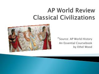 AP World Review Classical  Civilizations