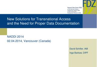 New  Solutions for Transnational  Access and  the Need for Proper Data  Documentation