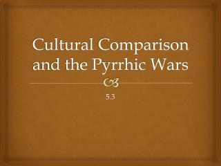 Cultural Comparison and the Pyrrhic Wars