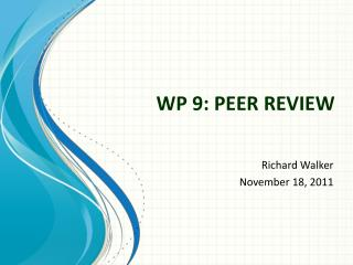WP 9: PEER REVIEW