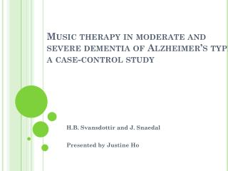 Music therapy in moderate and severe dementia of Alzheimer's type: a case-control study
