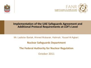 Implementation of the UAE Safeguards Agreement and Additional Protocol Requirements at LOF's Level