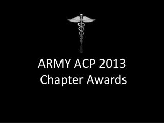 ARMY ACP 2013  Chapter Awards